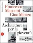Francesco Mansutti e Gino Miozzo. Architetture per la giovent