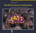 Mediterranean harlequins. A field guide to Mediterranean sea slugs