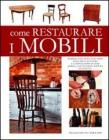 Come restaurare i mobili