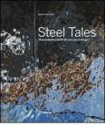 Steel tales. Marzorati Ronchetti 90 anni per il design. Catalogo della mostra (Milano, 17-22 aprile 2012). Ediz. italiana e inglese
