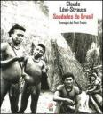 Saudades do Brasil. Immagini dai tristi Tropici