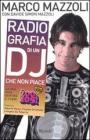 Radio-grafia di un dj che non piace. La mia vita dentro e fuori lo Zoo di 105