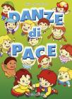 Danze di pace. Con CD Audio