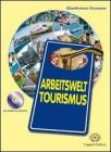 Arbeitswelt tourismus. Con espansione online. Per le Scuole superiori. Con CD-ROM
