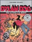Dylan Dog. Fra la vita e la morte