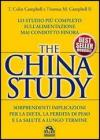 The China study. Lo studio pi completo sull'alimentazione mai condotto finora
