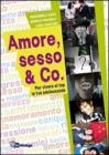 Amore, sesso & Co. Per vivere al top la tua adolescenza