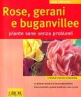 Rose, gerani e buganvillee. Piante sane senza problemi