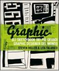 Graphic. Gli sketchbook dei pi� grandi graphic designer del mondo