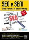 SEO e SEM. Guida avanzata al web marketing. eBook