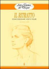 Il ritratto. Come disegnare volti e figure