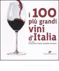 Confronta prezzi I 100 pi grandi vini d Italia. Scelti dell Associazione italiana sommeliers Piemonte
