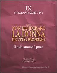 Non desiderare la donna del tuo prossimo. Il mio amore  puro. IX comandamento