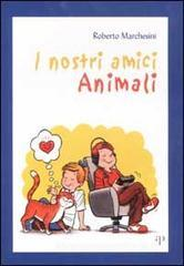 I nostri amici animali