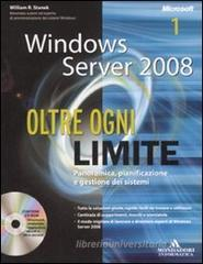 Windows Server 2008. Oltre ogni limite. Con CD-ROM