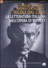 Confronta prezzi Tegole dal cielo. La letteratura italiana nell opera di Beckett