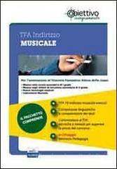 TFA Musicale. Pacchetto promozionale per la preparazione ai test di accesso. Con software di simulazione
