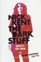 The dark stuff. Scritti sul rock