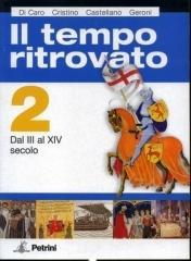 Il tempo ritrovato. Con atlante storico. Per le Scuole superiori vol.2