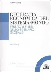 Geografia economica del sistema-mondo. Territori e reti nello scenario globale