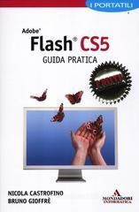 Adobe Flash CS5. Guida pratica. I portatili
