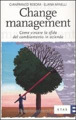 Change management. Come vincere la sfida del cambiamento in azienda