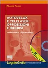 Autovelox e telelaser. Opposizioni e ricorsi. Con formulario e giurisprudenza. Con CD-ROM