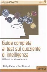 Confronta prezzi Guida completa ai test sul quoziente di intelligenza. 1000 modi per allenare la mente