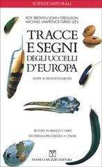 Tracce e segni degli uccelli d'Europa. Guida al riconoscimento