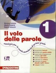 Il volo delle parole. Antologia-Epica-Quaderno. Con espansione online. Per la Scuola media vol.1