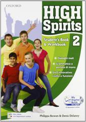 High spirits. Student's book-Workbook-My digital book-Extra book. Con espansione online. Per la Scuola media. Con CD-ROM vol.2