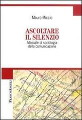 Ascoltare il silenzio. Manuale di sociologia della comunicazione. eBook