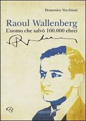 Confronta prezzi Raoul Wallenberg. L uomo che salv 100.000 ebrei