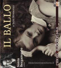 Il ballo letto da Sonia Bergamasco. Audiolibro. CD Audio formato MP3. Ediz. integrale