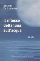 Confronta prezzi Il riflesso della luna sull acqua