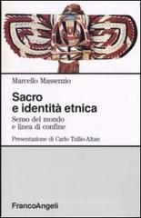 Sacro e identit etnica. Senso del mondo e linea di confine