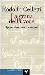 La grana della voce. Opere, direttori, cantanti