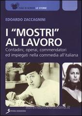 I mostri al lavoro. Contadini, commendatori ed impiegati allitaliana. eBook