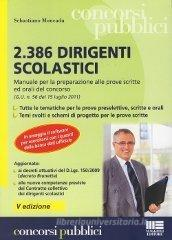 2386 dirigenti scolastici. Manuale per la preparazione alle prove scritte ed orali del concorso