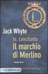 Il marchio di Merlino. Io, Lancillotto vol.2