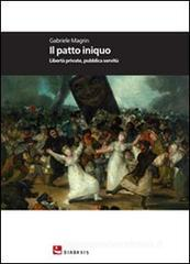 Il patto iniquo. Libert� private, pubblica servit�