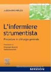 L' infermiere strumentista. Procedure in chirurgia generale
