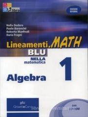 Lineamenti.math blu. Algebra. Con espansione online. Per le Scuole superiori. Con CD-ROM vol.1