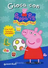 Gioca con Peppa Pig! Hip hip urr per Peppa! Con stickers