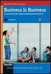 Business is business. A journey into the english speaking business world. Vol. B1-B2. Workbook. Con espansione online. Per le Scuole superiori