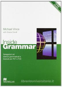 Inside grammar. English grammar for Pet and Fce. Student's book-Workbook. Per le Scuole superiori. Con CD-ROM