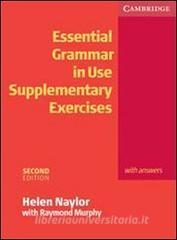 Essential grammar in use. Supplementary exercises. With answers. Per le Scuole superiori