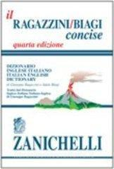 Il Ragazzini-Biagi concise. Dizionario inglese-italiano-Italian and English dictionary