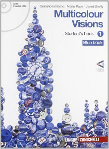 Multicolour visions. Student's book. Con espansione online. Con 2 CD Audio. Per la Scuola media vol.1