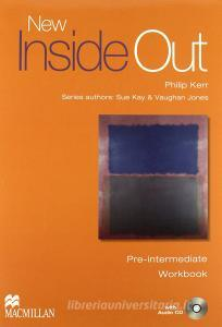 New inside out. Pre-Intermediate. Student's book-Workbook. Without key. Con CD Audio. Per le Scuole superiori